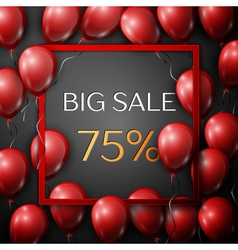 Realistic red balloons with text big sale 75 vector