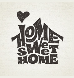 home sweet home lettring with house shape vector image vector image