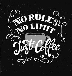 No rules no limit just coffee hand drawn vector