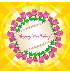 Happy birthday - greeting card with roses vector