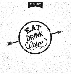 Grunge print design - eat drink love vector