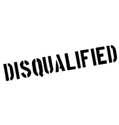 Disqualified black rubber stamp on white vector