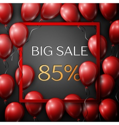 Realistic red balloons with text big sale 85 vector