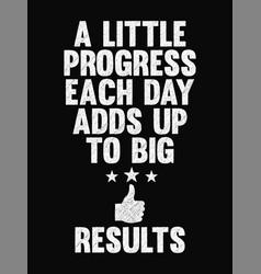 Motivational quote poster a little progress each vector
