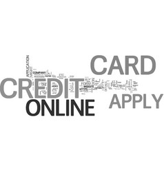 Apply online for a credit card why not take the vector