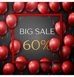 Realistic red balloons with text big sale 60 vector