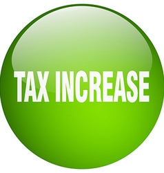 Tax increase green round gel isolated push button vector