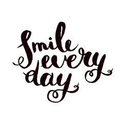 smile every day inspirational monochrom quote vector image vector image