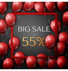Realistic red balloons with text big sale 55 vector