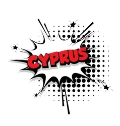 Comic text Cyprus sound effects pop art vector image