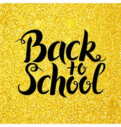 Back to school lettering over gold glitter vector
