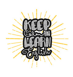 Keep calm and learn english vector