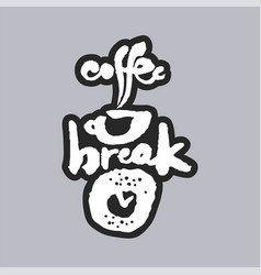 Coffee break white calligraphy lettering vector