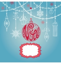 Christmasnoel card with lettering ball garlands vector
