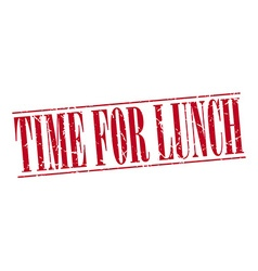 Time for lunch red grunge vintage stamp isolated vector