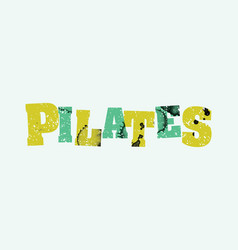 Pilates concept colorful stamped word vector