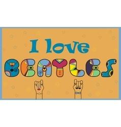 I love beatles colorful vintage font vector