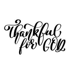 Thankful for god christian quote in bible text vector