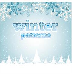 Winter patterns pine snowflake blue background vec vector