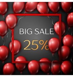 Realistic red balloons with text big sale 25 vector