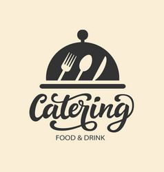 Catering logo badge with modern calligraphy vector