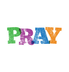 pray stamped in colorful ink vector image vector image