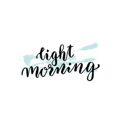 Hand lettering light morning good morning concept vector