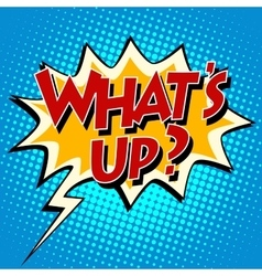 whats up comic bubble retro text vector image