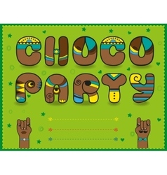 Choco party funny brown font green invitation vector