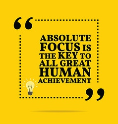 Inspirational motivational quote absolute focus is vector