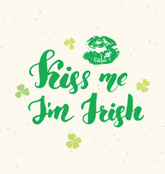Kiss me im irish st patricks day greeting card vector