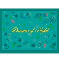 Dreams of night with floral background vector