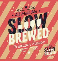 slow brewed craft beer typographic label design vector image