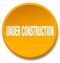 Under construction orange round flat isolated push vector