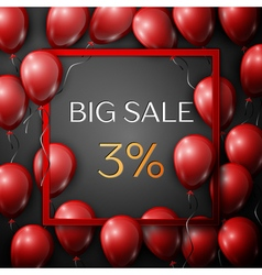 Realistic red balloons with text big sale 3 vector