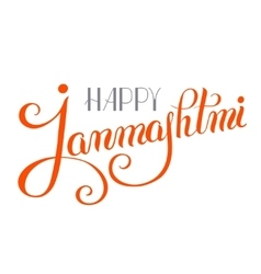 Happy krishna janmashtmi hand lettering vector