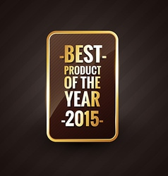 golden best product of the year 2015 design label vector image