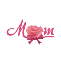Text and rose icon mom and rose design vector