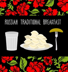 Russian traditional breakfast vodka dumplings and vector
