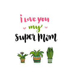 Happy mothers day card hand lettering with text i vector