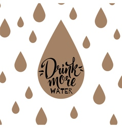Drink more water vector image vector image