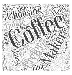 Choosing a coffee maker word cloud concept vector