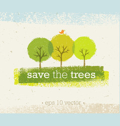 save the trees rough eco on paper vector image