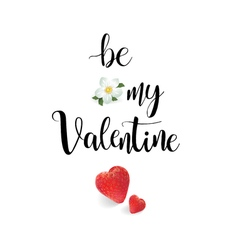 Be my Valentine February 14 calligraphy realistic vector image