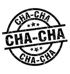 Cha-cha round grunge black stamp vector