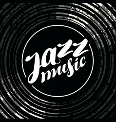 jazz music poster with vinyl record and lettering vector image vector image