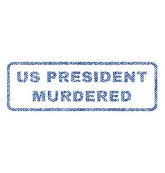Us president murdered textile stamp vector
