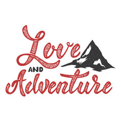 Love and adventure hand drawn lettering isolated vector