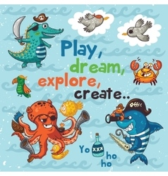 Play dream explore create pirate vector
