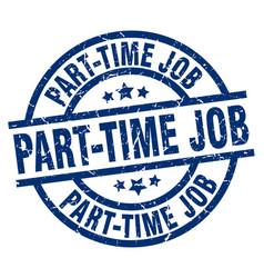 Part-time job blue round grunge stamp vector